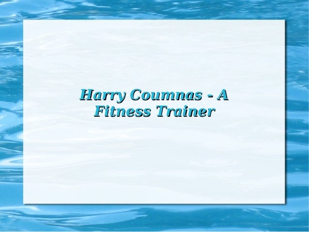 Harry Coumnas - AHarry Coumnas - A Fitness TrainerFitness Trainer