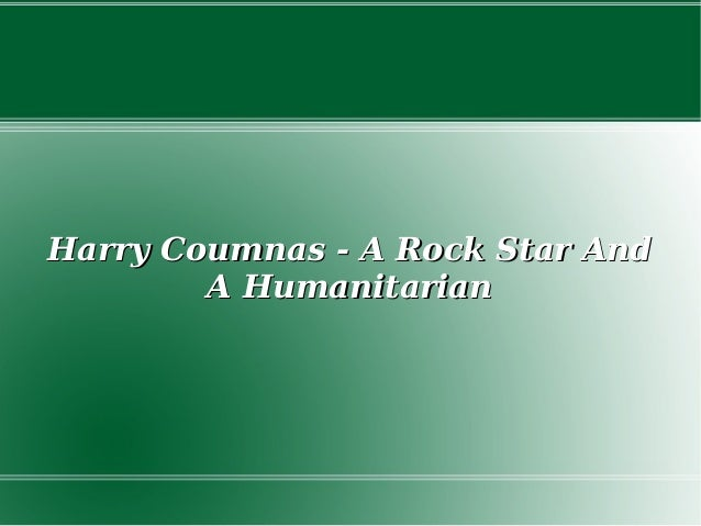 Harry Coumnas - A Rock Star And A Humanitarian
