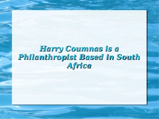 Harry Coumnas is aHarry Coumnas is a Philanthropist Based in SouthPhilanthropist Based in South AfricaAfrica