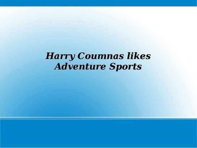 Harry Coumnas likes Adventure Sports