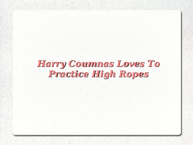 Harry Coumnas Loves To Practice High Ropes