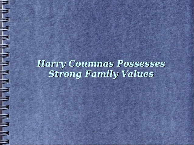 Harry Coumnas Possesses  Strong Family Values