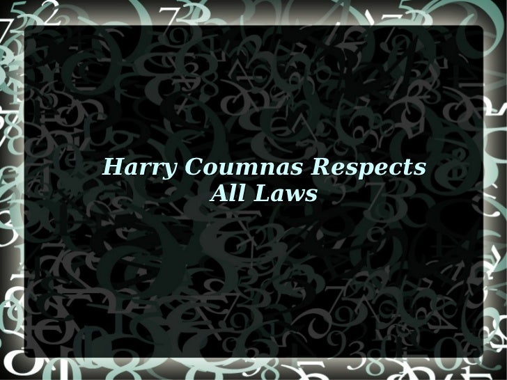 Harry Coumnas Respects All Laws
