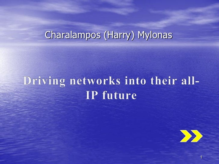 Harry Mylonas, Driving networks into their all-IP future