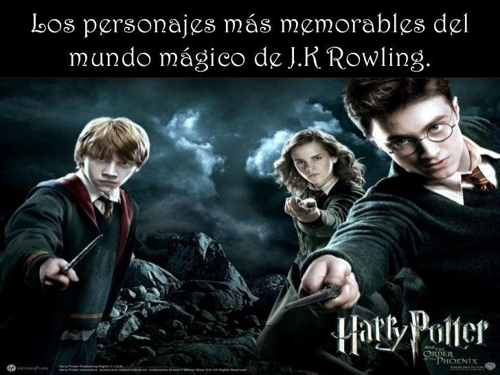 Los personajes más memorables del  mundo mágico de J.K Rowling.