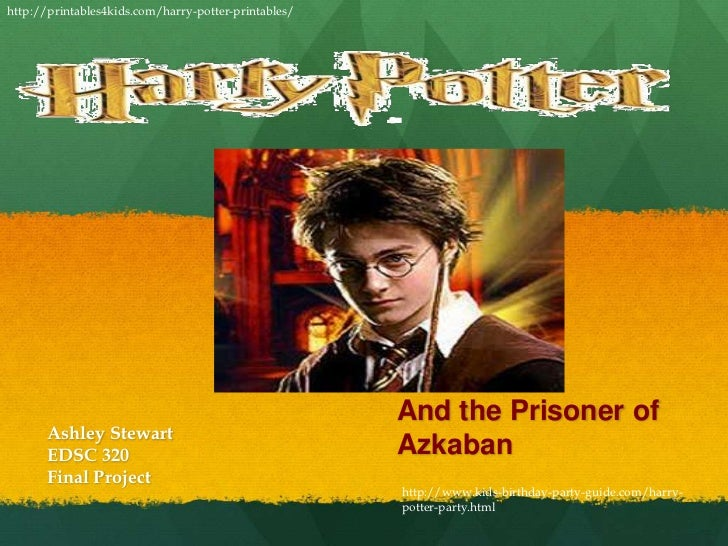 http://printables4kids.com/harry-potter-printables/<br />And the Prisoner of Azkaban <br />Ashley Stewart <br />EDSC 320 <...