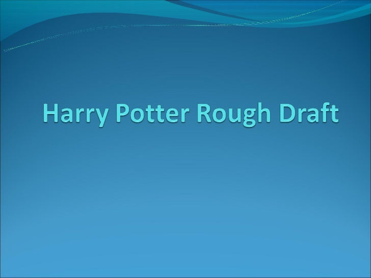 Harry Potter Rough Draft