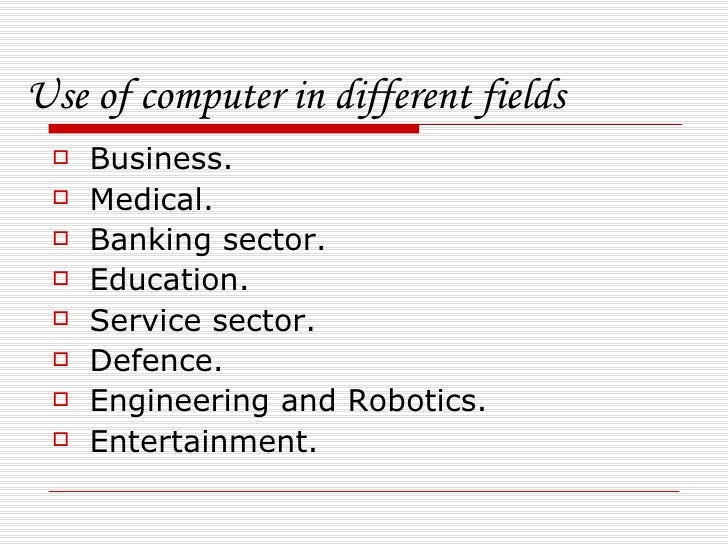 uses of computer in field of Technology is becoming increasingly important in all fields of criminology learn how police use use of technology in criminal justice use computers and.