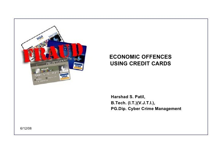 Economic offenses through Credit Card Frauds Dissected