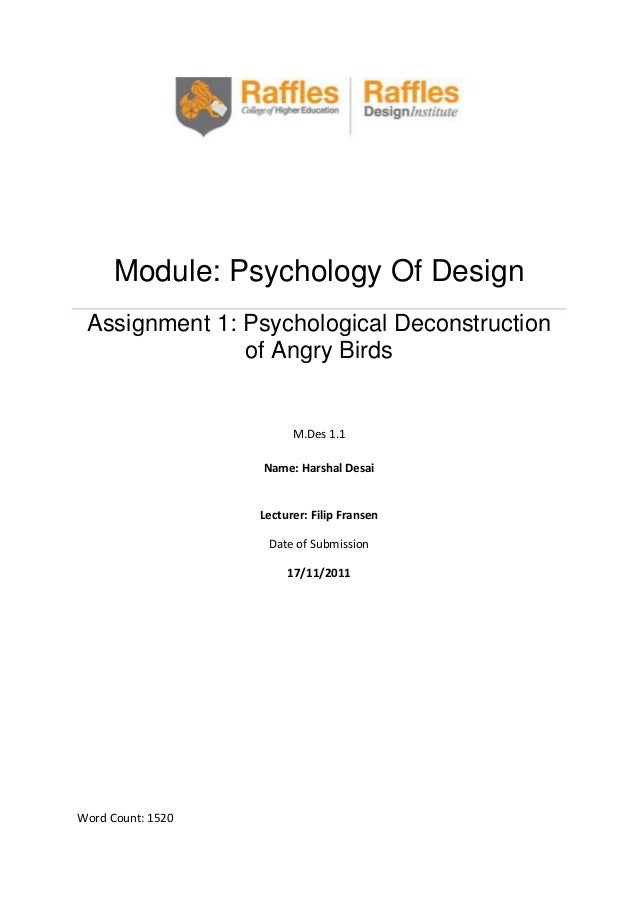 Module: Psychology Of Design Assignment 1: Psychological Deconstruction of Angry Birds  M.Des 1.1 Name: Harshal Desai  Lec...