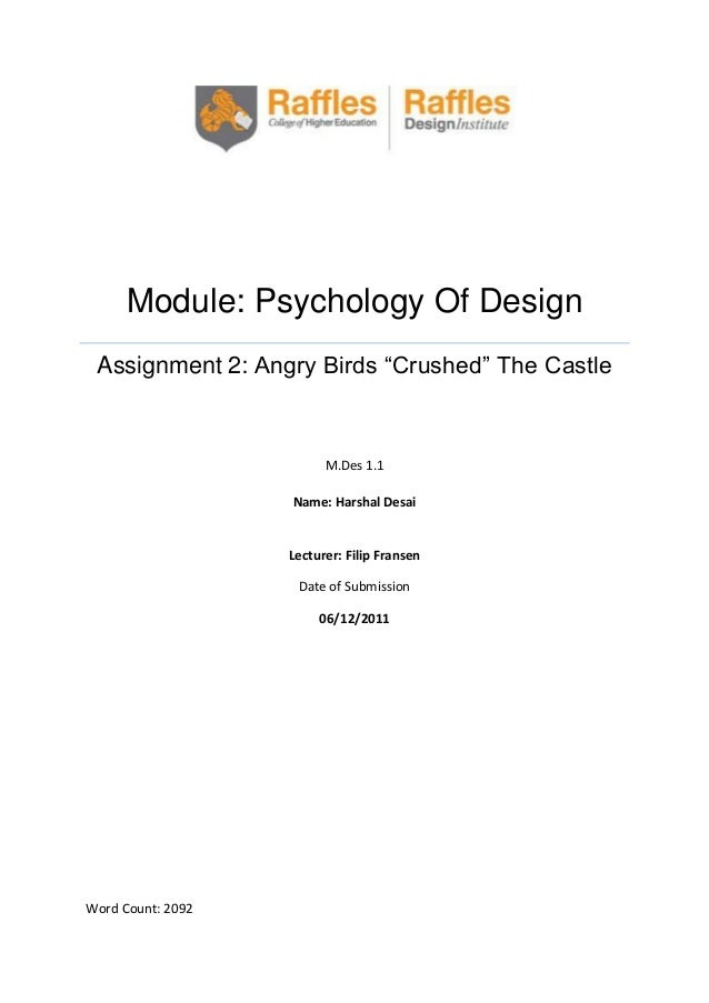 "Module: Psychology Of Design Assignment 2: Angry Birds ""Crushed"" The Castle  M.Des 1.1 Name: Harshal Desai  Lecturer: Fili..."