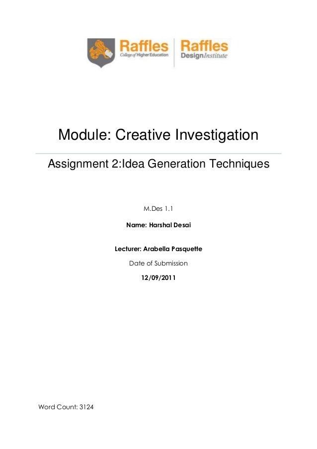 Module: Creative Investigation Assignment 2:Idea Generation Techniques  M.Des 1.1 Name: Harshal Desai Lecturer: Arabella P...