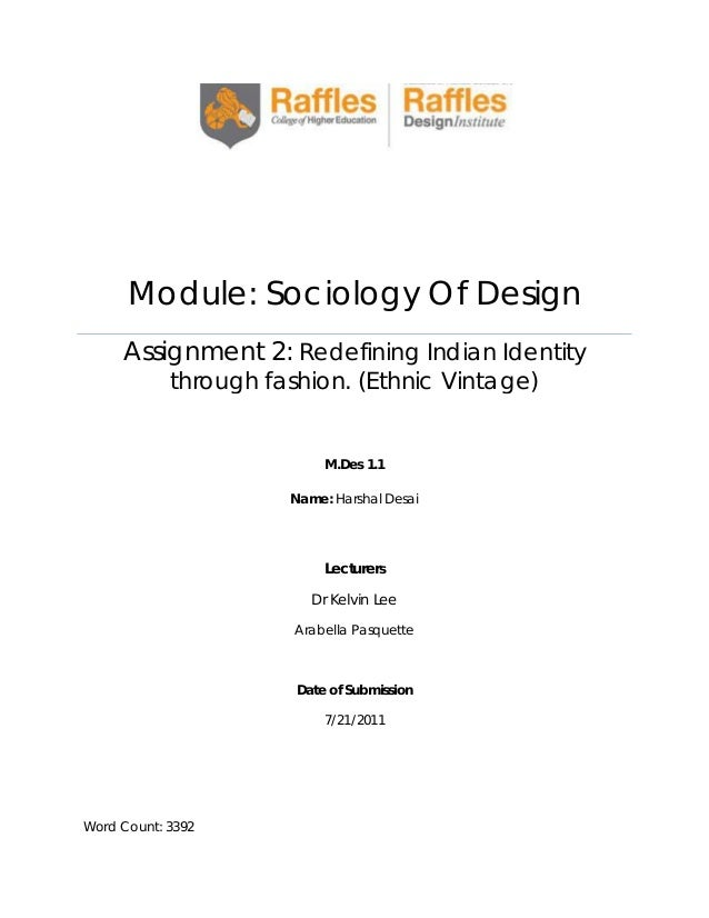 Module: Sociology Of Design Assignment 2: Redefining Indian Identity through fashion. (Ethnic Vintage)  M.Des 1.1 Name: Ha...