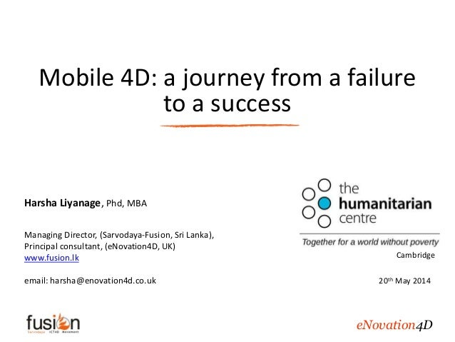 Mobile 4D: a journey from a failure to a success Harsha Liyanage, Phd, MBA Managing Director, (Sarvodaya-Fusion, Sri Lanka...
