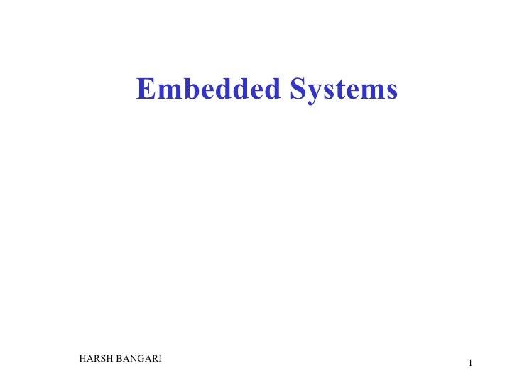 Embedded Systems HARSH BANGARI