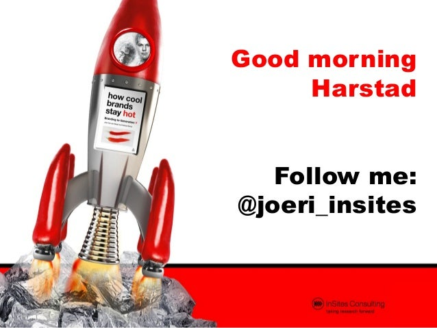 Good morning     Harstad   Follow me:@joeri_insites