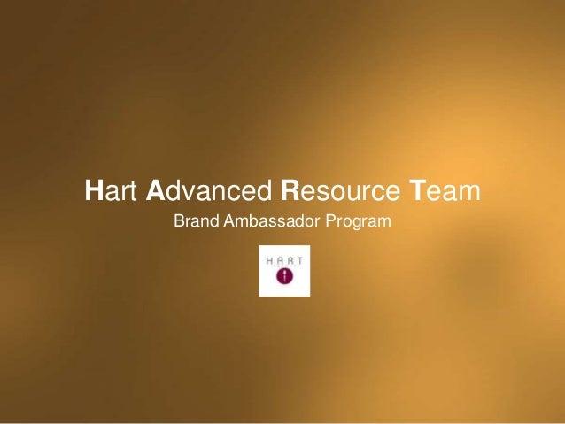 Hart Advanced Resource Team      Brand Ambassador Program