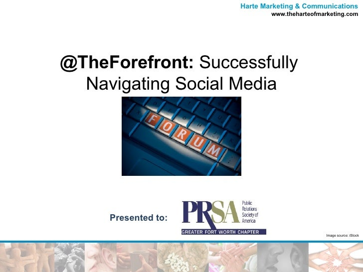 @TheForefront:  Successfully  Navigating Social Media Image source: iStock Presented to: