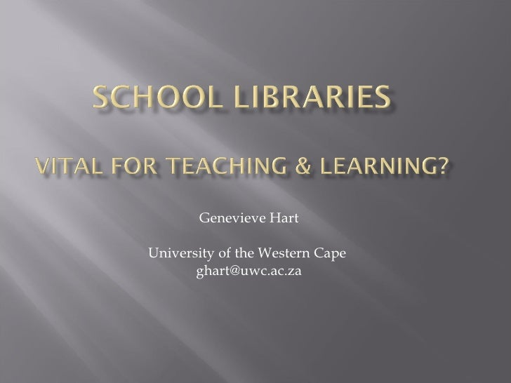Genevieve Hart University of the Western Cape  [email_address]