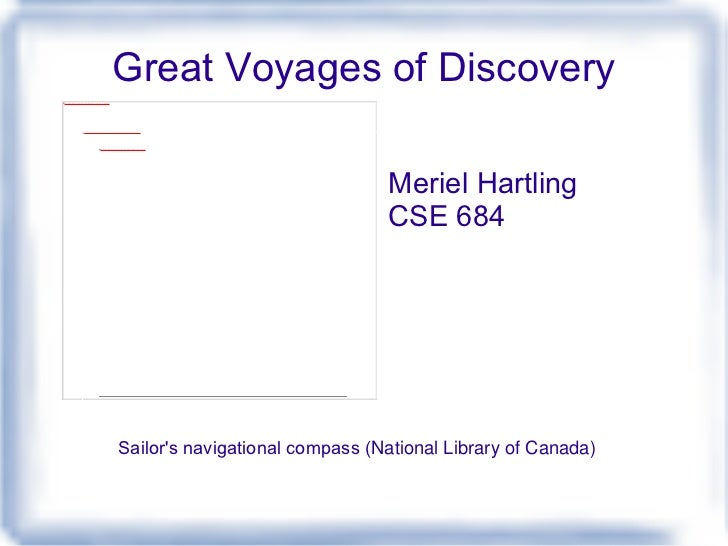 Great Voyages of Discoveryfile:///home/pptfactory/temp/20120408183241/220px-Compass_thumbnail.jpg                         ...