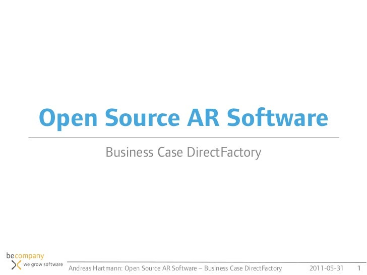 Open Source AR Software              Business Case DirectFactory  Andreas Hartmann: Open Source AR Software – Business Cas...