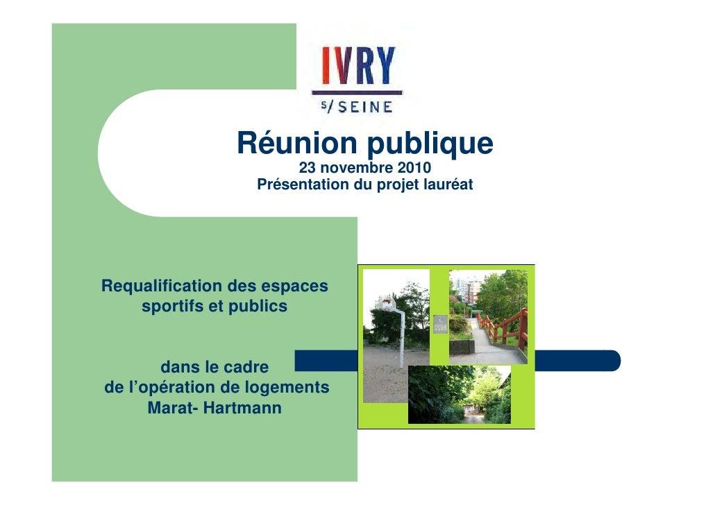 Réunion publique                       23 novembre 2010                  Présentation du projet lauréatRequalification des...