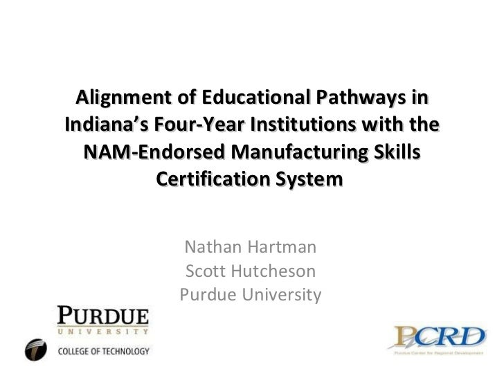 Alignment of Educational Pathways in Indiana's Four-Year Institutions with the NAM-Endorsed Manufacturing Skills Certifica...