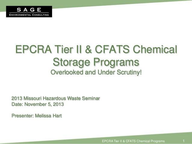 EPCRA Tier II & CFATS Chemical Storage Programs:  Overlooked and Under Scrutiny! by Melissa Hart, Sage Environmental at MO Haz Waste Seminar, Nov. 5 2013