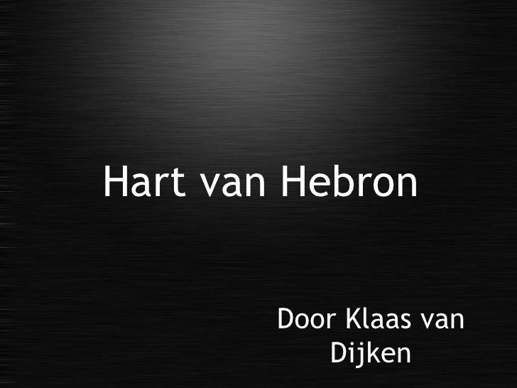 Door Klaas van Dijken Hart van Hebron