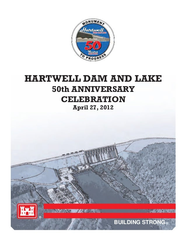 HARTWELL DAM AND LAKE      50th ANNIVERSARY        CELEBRATION          April 27, 2012  ®                           BUILDI...