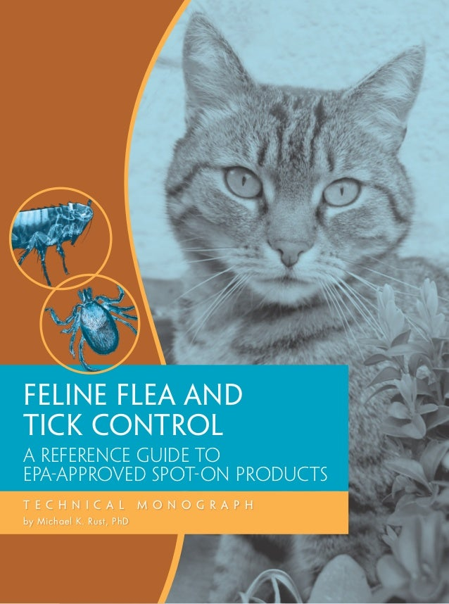Feline Flea andTick ControLA reference guide toEPA-approved SPOT-ON productsT E C H N I C A L         M O N O G R A P Hby ...