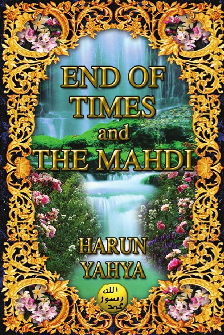 Harun Yahya Islam   End Of Times And The Mahdi