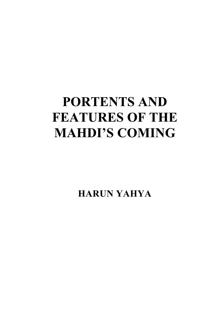 PORTENTS AND FEATURES OF THE MAHDI'S COMING       HARUN YAHYA