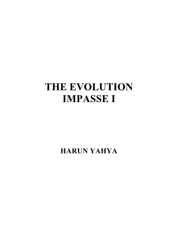 THE EVOLUTION   IMPASSE I      HARUN YAHYA