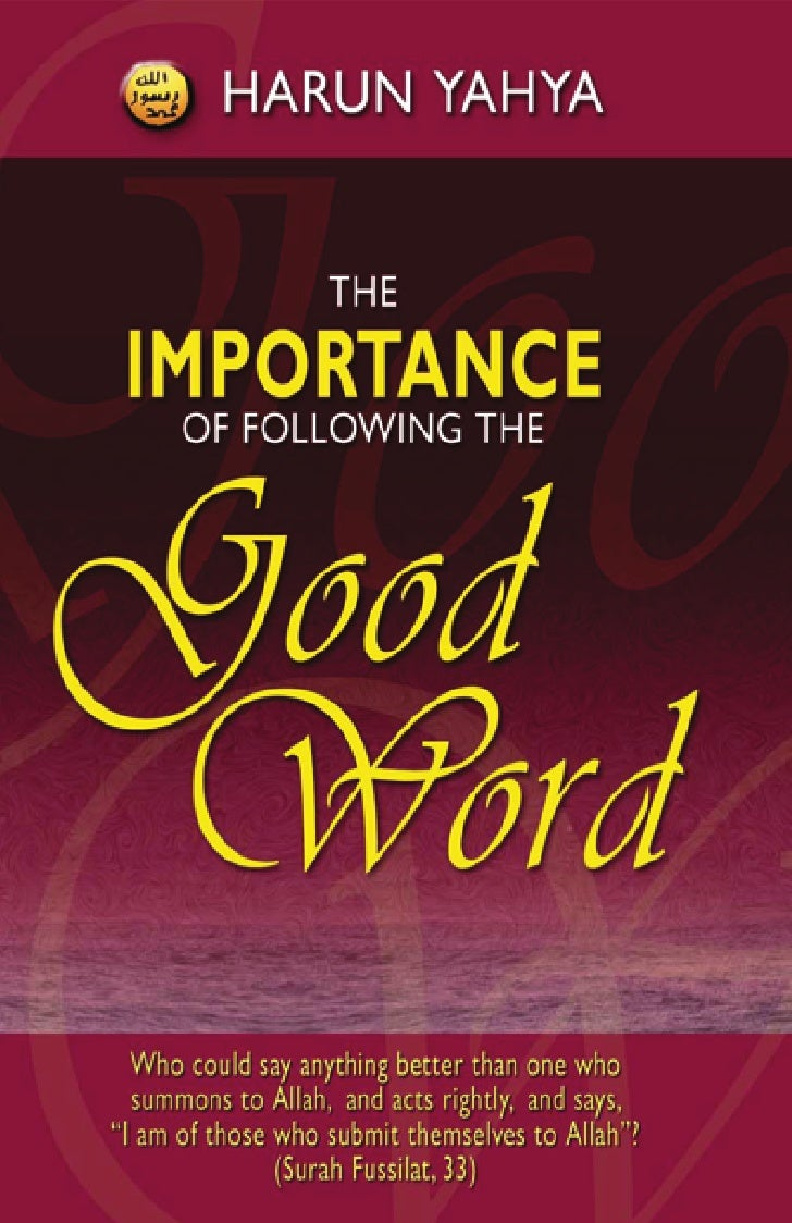 Harun Yahya Islam   The Importance Of Following The Good Word