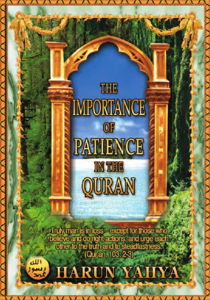 T           he Qur'an defines patience as one of the paths that lead people           from darkness to light and as an att...