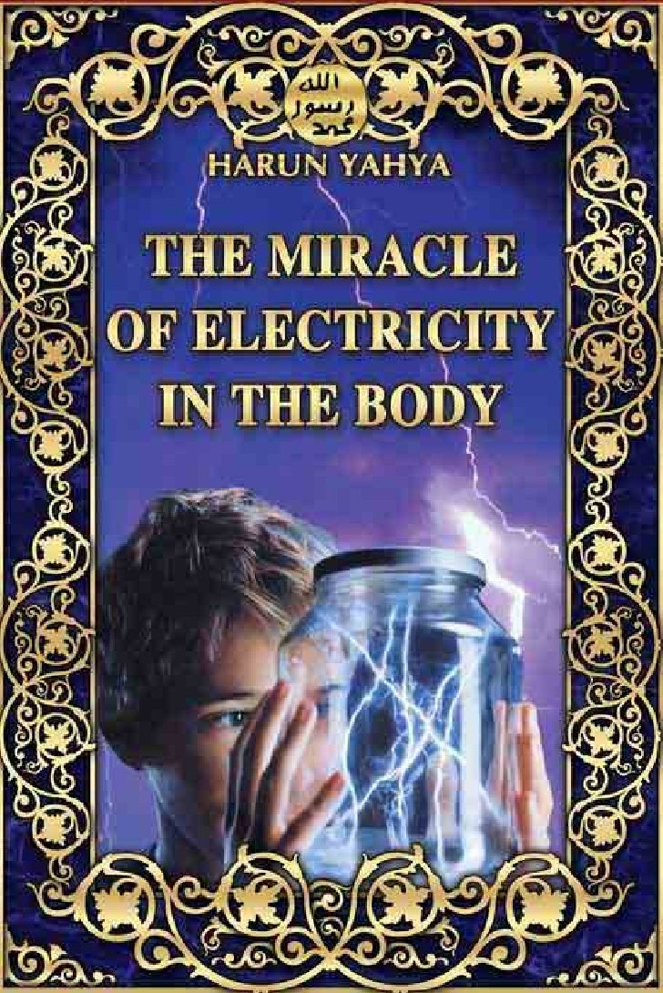 Harun Yahya Islam   The Miracle Of Electricity In Body