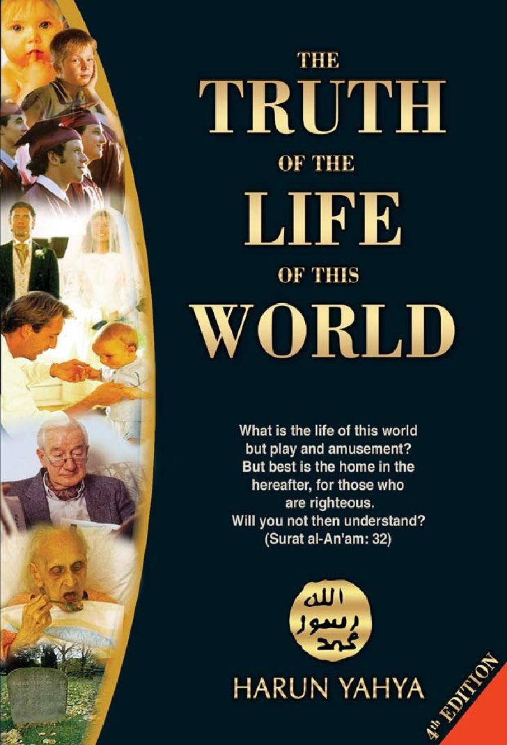 Harun Yahya Islam   The Truth Of The Life Of This World