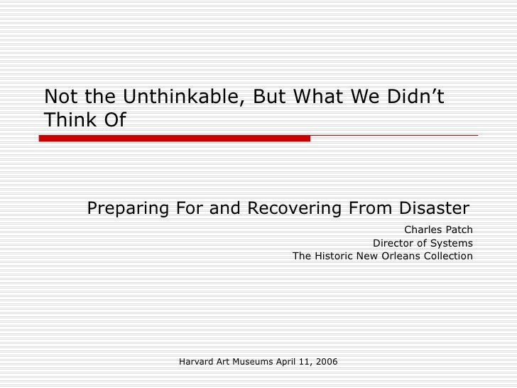 Not the Unthinkable, But What We Didn't Think Of: Preparing For and Recovering From Disaster