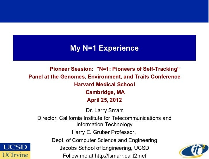 """My N=1 Experience        Pioneer Session: """"N=1: Pioneers of Self-Tracking""""Panel at the Genomes, Environment, and Traits Co..."""