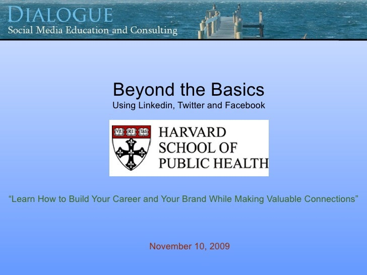 "Beyond the Basics                         Using Linkedin, Twitter and Facebook     ""Learn How to Build Your Career and You..."