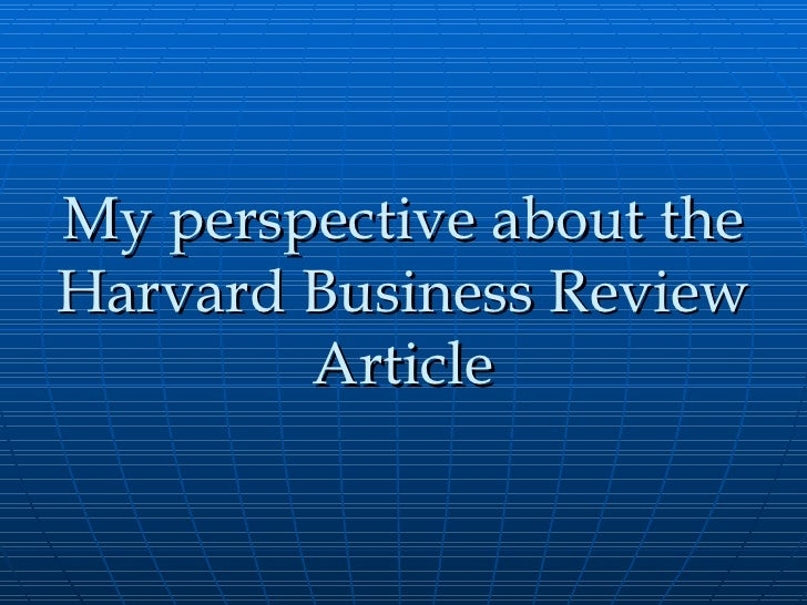 My perspective about the Harvard Business Review Article