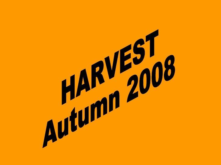HARVEST Autumn 2008