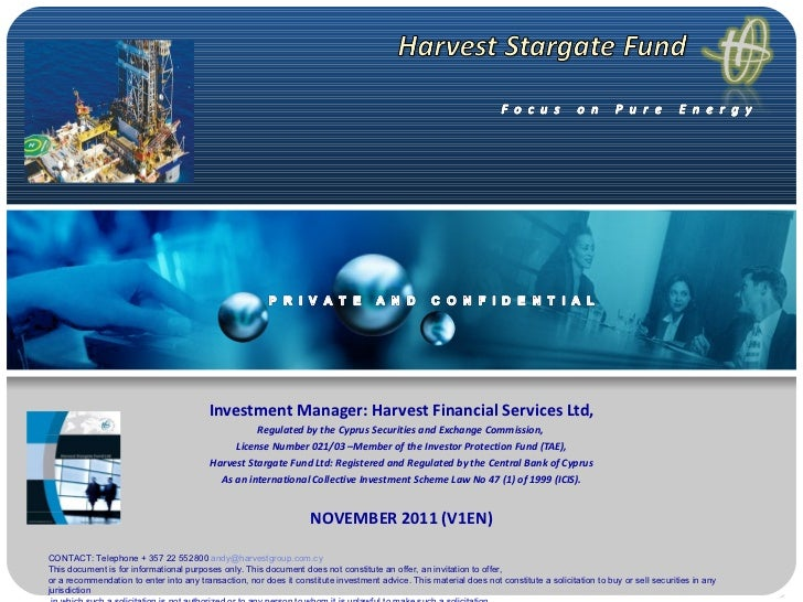 Investment Manager: Harvest Financial Services Ltd, Regulated by the Cyprus Securities and Exchange Commission,   License ...