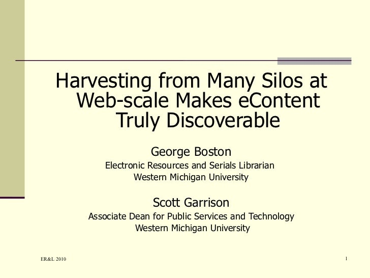 <ul><li>Harvesting from Many Silos at Web-scale Makes eContent Truly Discoverable </li></ul><ul><li>George Boston </li></u...