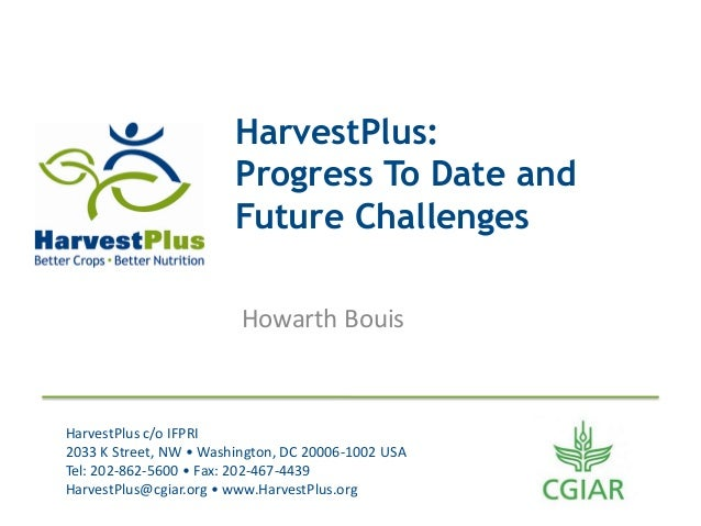 HarvestPlus:                        Progress To Date and                        Future Challenges                         ...