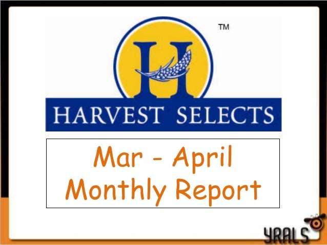 Harvest Selects Monthly Report   mar - april 2013