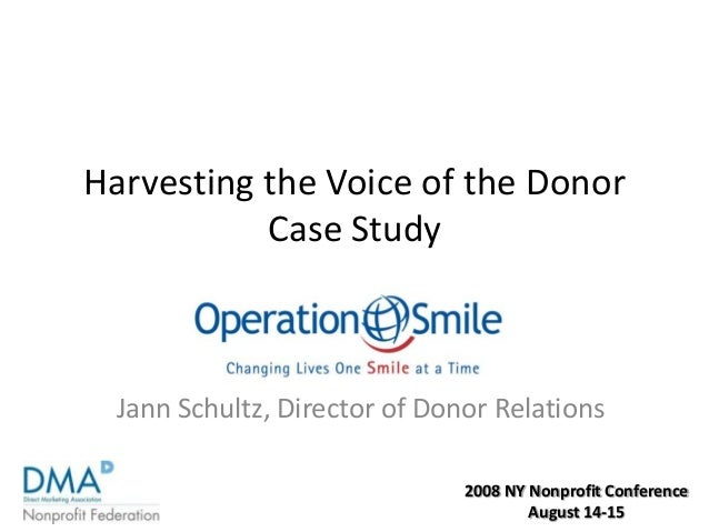 2008 NY Nonprofit Conference August 14-15 Harvesting the Voice of the Donor Case Study Jann Schultz, Director of Donor Rel...