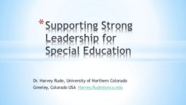 *  Dr. Harvey Rude, University of Northern Colorado Greeley, Colorado USA Harvey.Rude@unco.edu