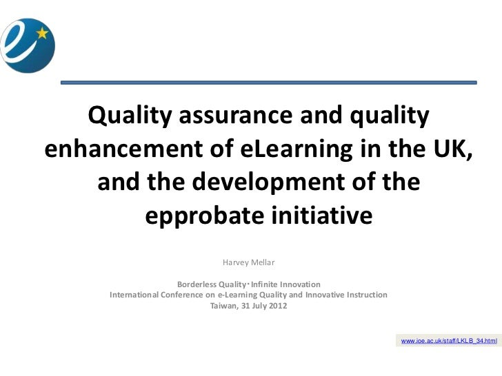 Quality assurance and qualityenhancement of eLearning in the UK,    and the development of the        epprobate initiative...